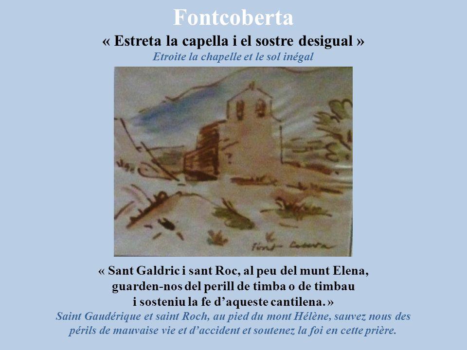 Fontcoberta « Estreta la capella i el sostre desigual »