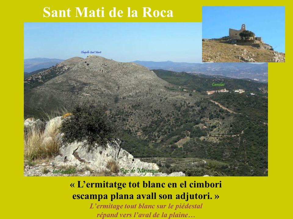 Sant Mati de la Roca « L'ermitatge tot blanc en el cimbori
