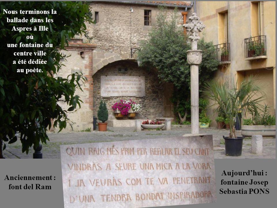 Aujourd'hui : fontaine Josep Sebastia PONS Anciennement : font del Ram