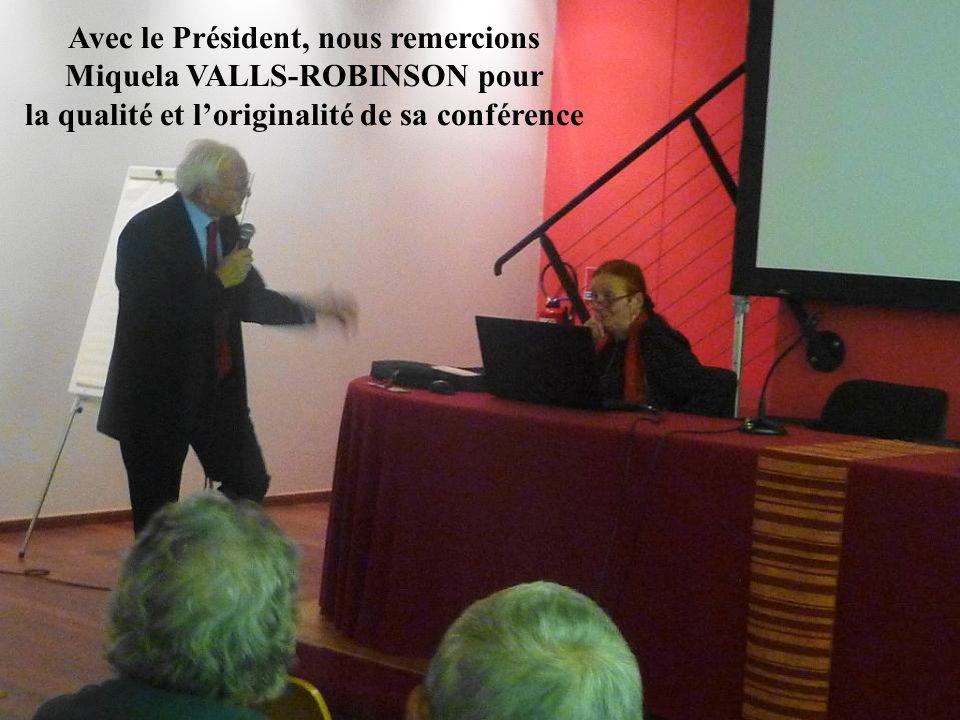 Avec le Président, nous remercions Miquela VALLS-ROBINSON pour