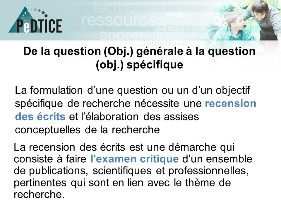 De la question (Obj.) générale à la question (obj.) spécifique