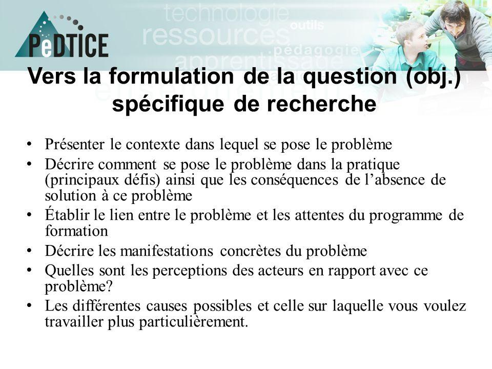 Vers la formulation de la question (obj.) spécifique de recherche