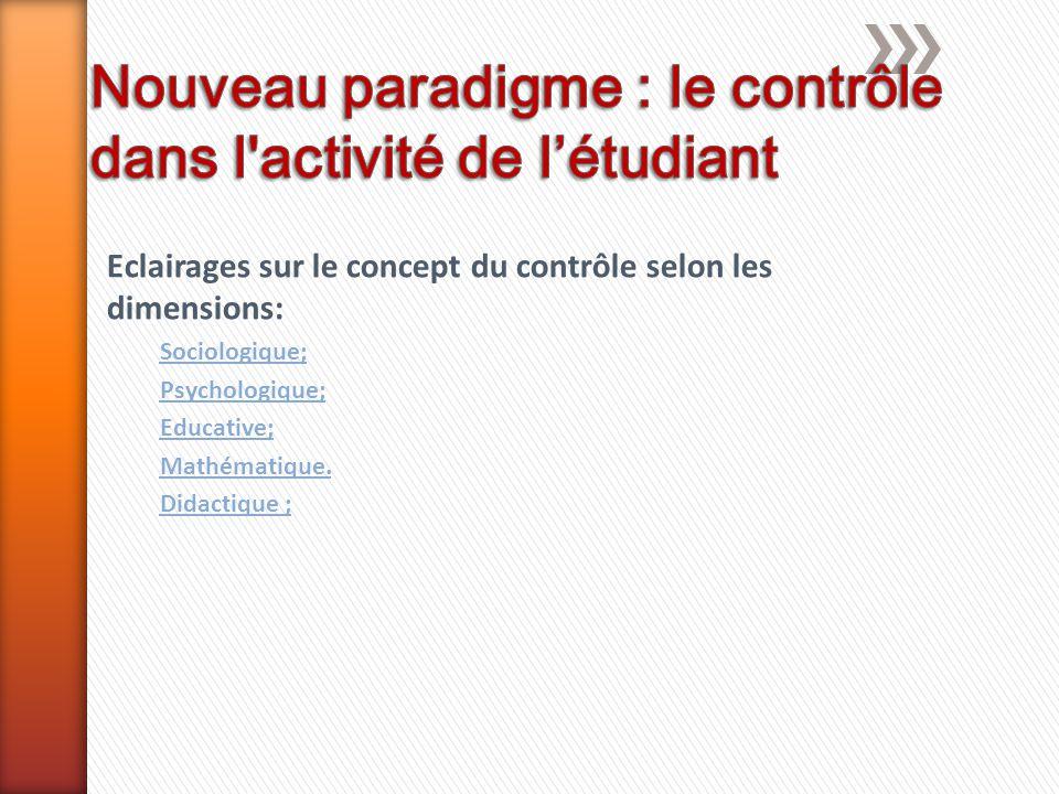 Nouveau paradigme : le contrôle dans l activité de l'étudiant