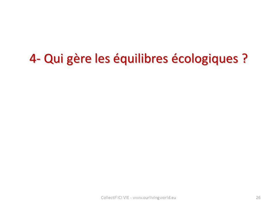4- Qui gère les équilibres écologiques