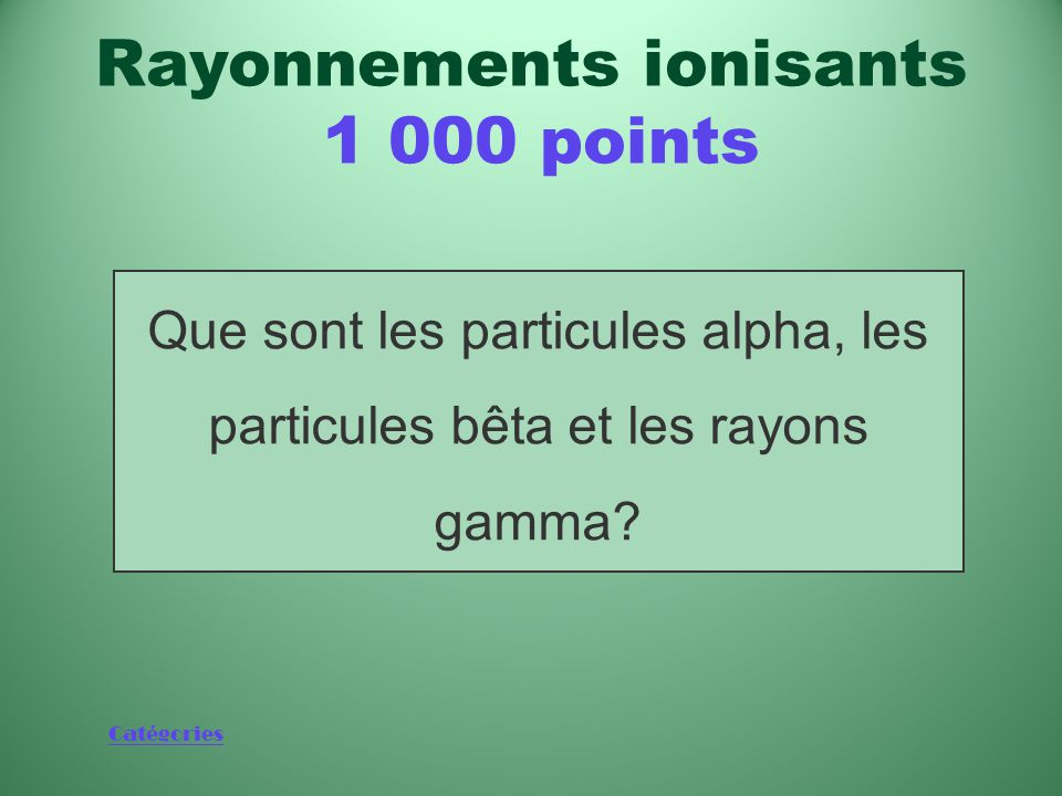Rayonnements ionisants 1 000 points