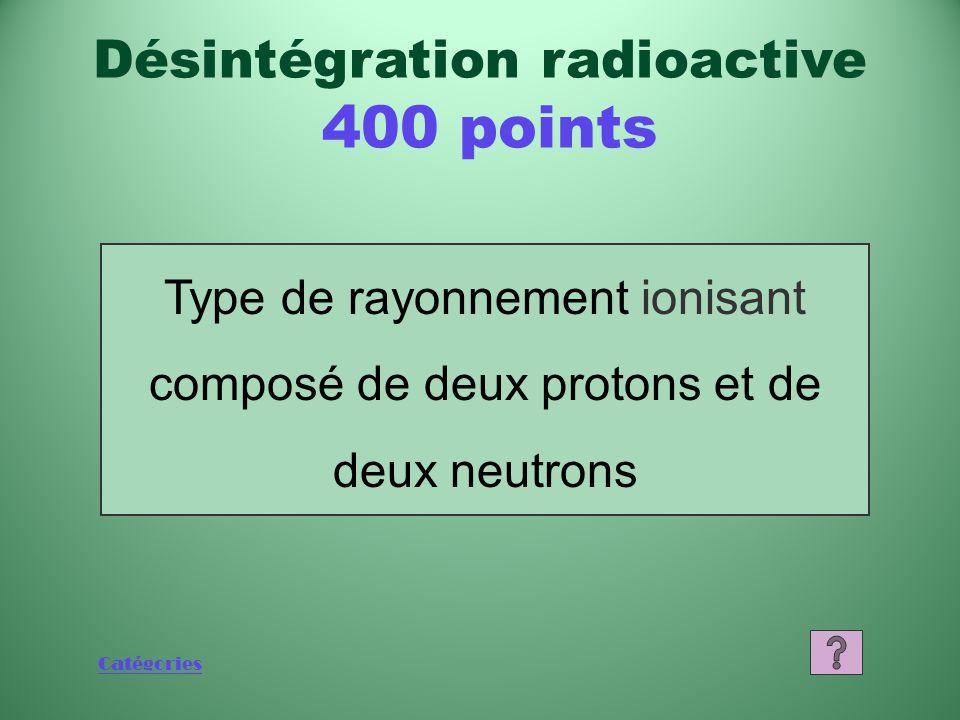 Désintégration radioactive 400 points
