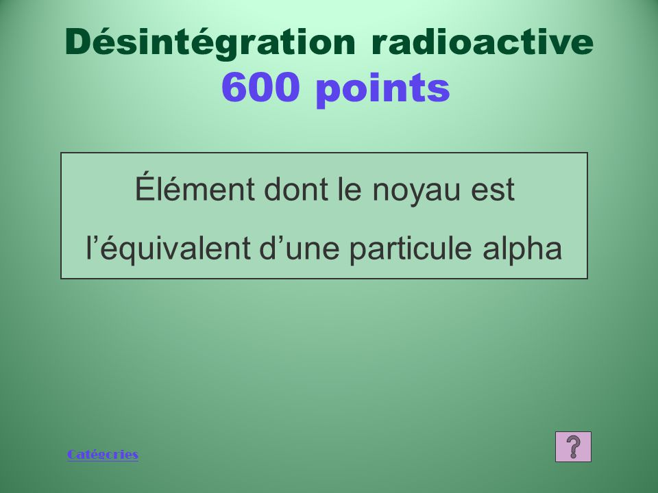 Désintégration radioactive 600 points