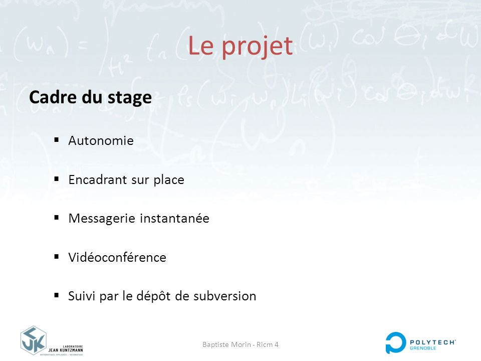 Le projet Cadre du stage Autonomie Encadrant sur place