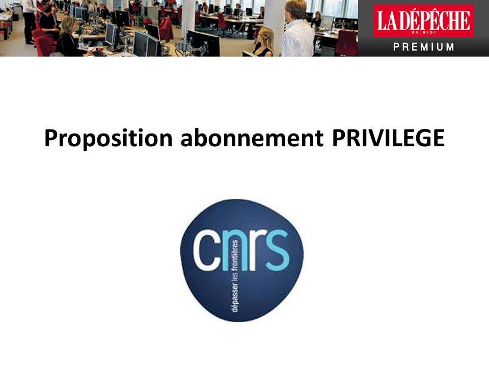 Proposition abonnement PRIVILEGE