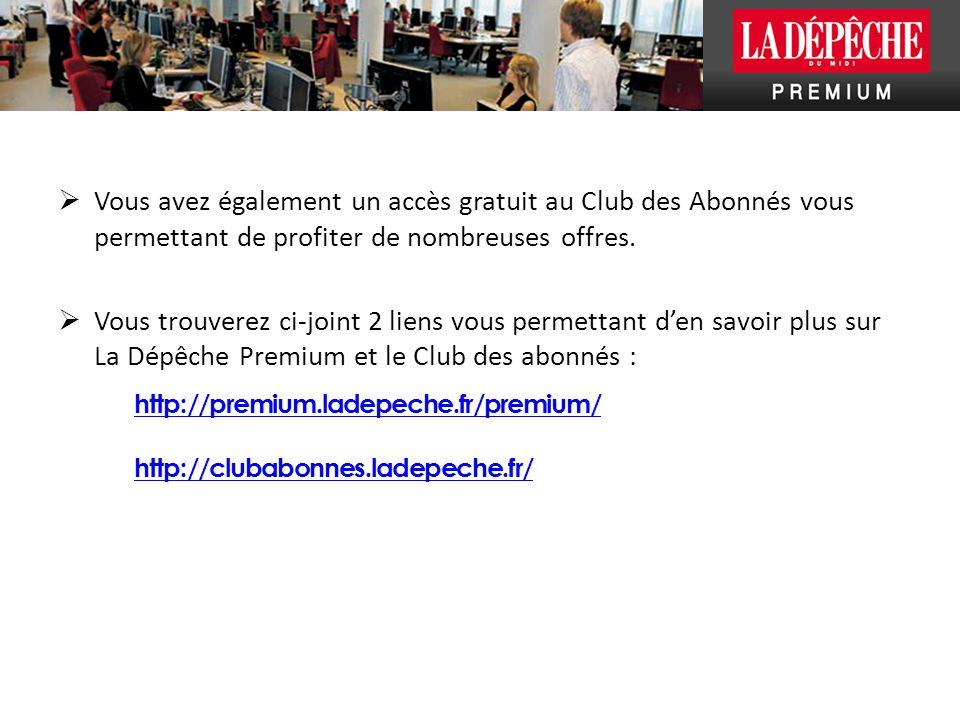 Vous avez également un accès gratuit au Club des Abonnés vous permettant de profiter de nombreuses offres.