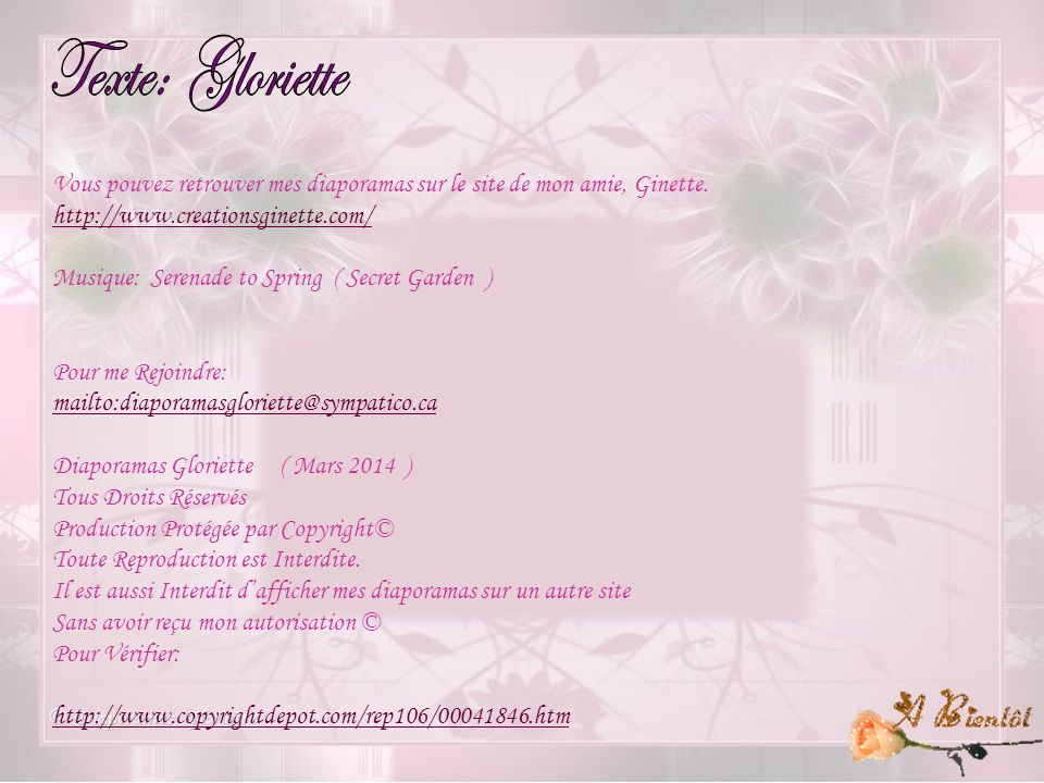 Texte: Gloriette Vous pouvez retrouver mes diaporamas sur le site de mon amie, Ginette. http://www.creationsginette.com/