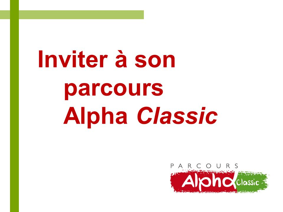 Inviter à son parcours Alpha Classic
