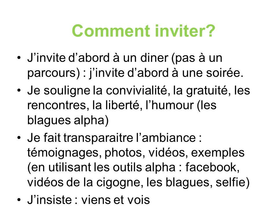 Comment inviter J'invite d'abord à un diner (pas à un parcours) : j'invite d'abord à une soirée.