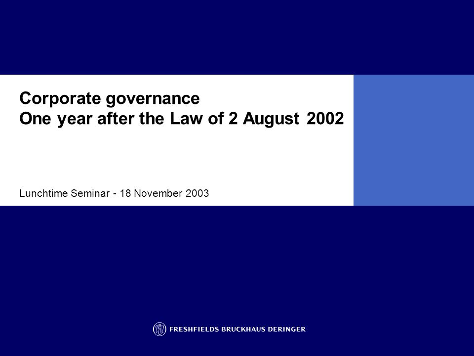 Corporate governance One year after the Law of 2 August 2002