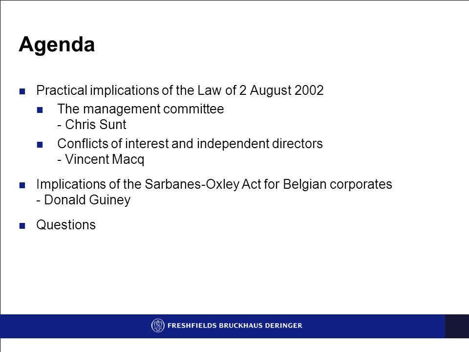 Agenda Practical implications of the Law of 2 August 2002
