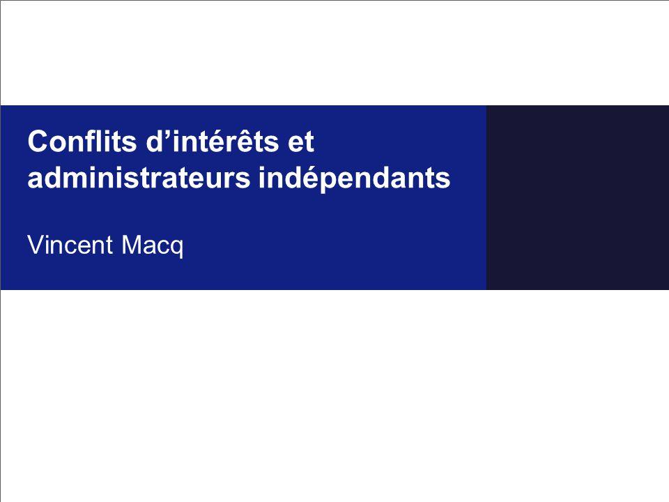 Conflits d'intérêts et administrateurs indépendants