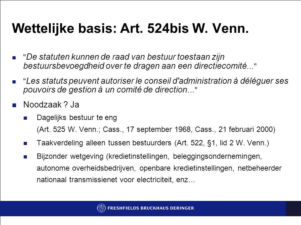 Wettelijke basis: Art. 524bis W. Venn.
