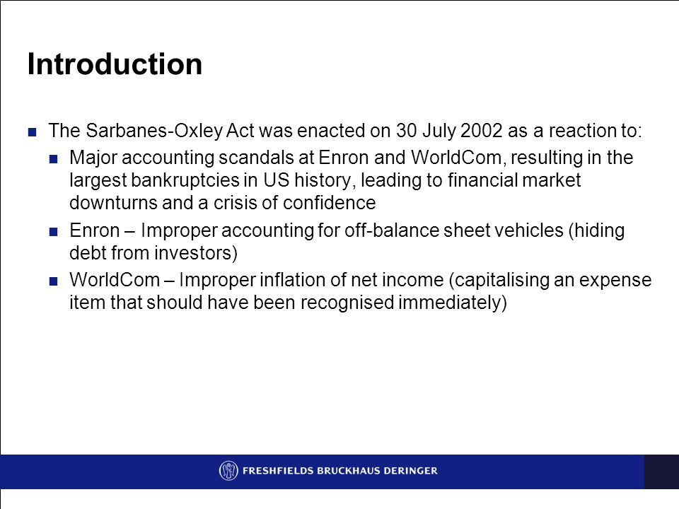 Introduction The Sarbanes-Oxley Act was enacted on 30 July 2002 as a reaction to: