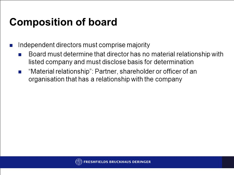 Composition of board Independent directors must comprise majority