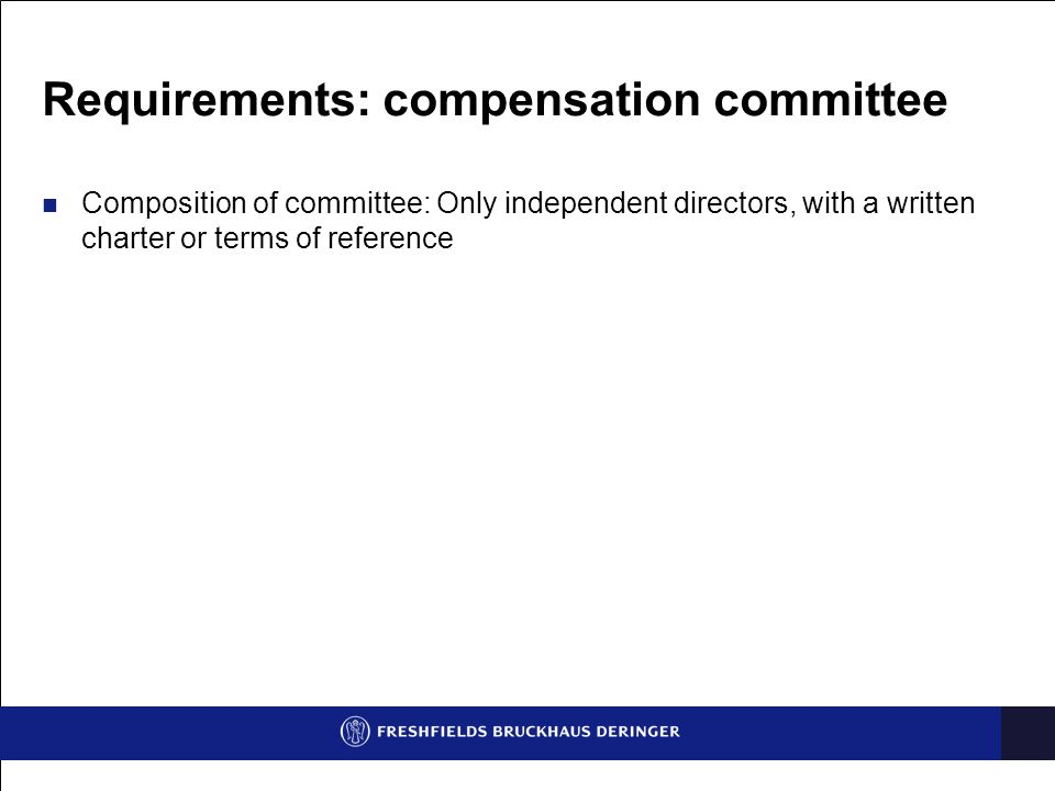 Requirements: compensation committee