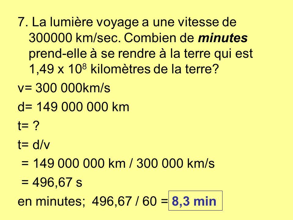 7. La lumière voyage a une vitesse de 300000 km/sec