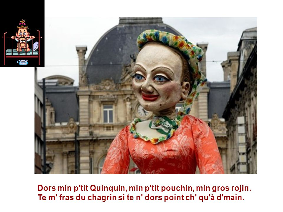 Dors min p tit Quinquin, min p tit pouchin, min gros rojin.