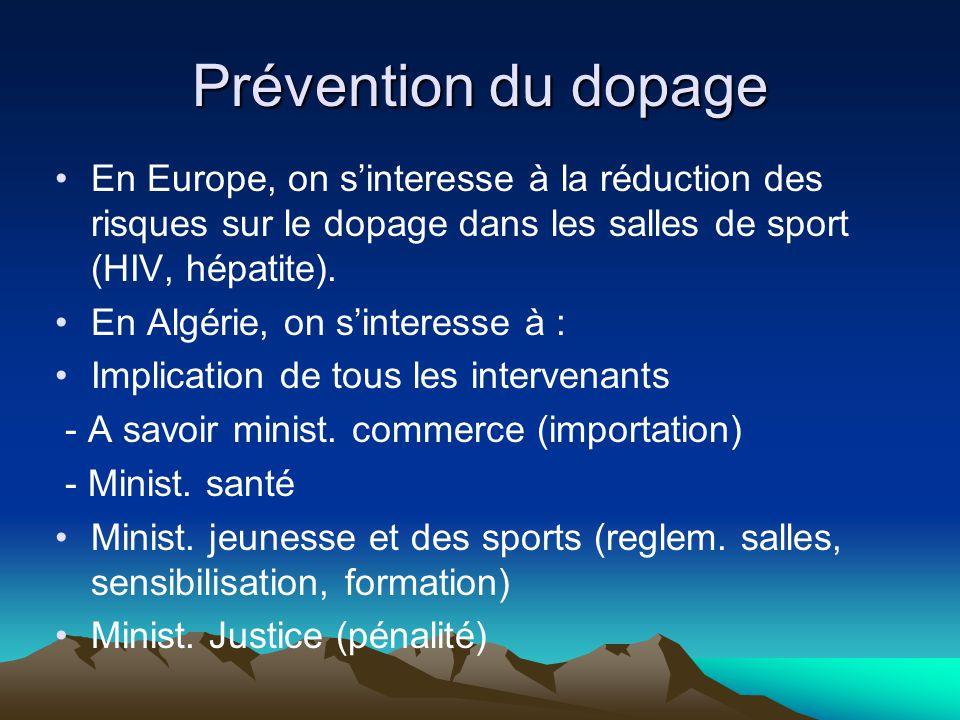 Prévention du dopage En Europe, on s'interesse à la réduction des risques sur le dopage dans les salles de sport (HIV, hépatite).