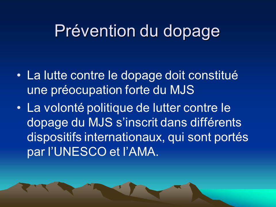 Prévention du dopage La lutte contre le dopage doit constitué une préocupation forte du MJS.