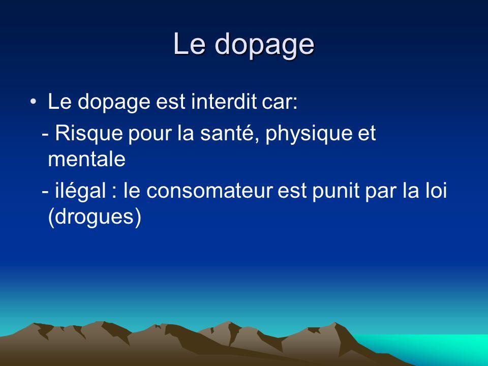 Le dopage Le dopage est interdit car:
