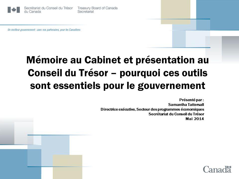 Mémoire au Cabinet et présentation au Conseil du Trésor – pourquoi ces outils sont essentiels pour le gouvernement