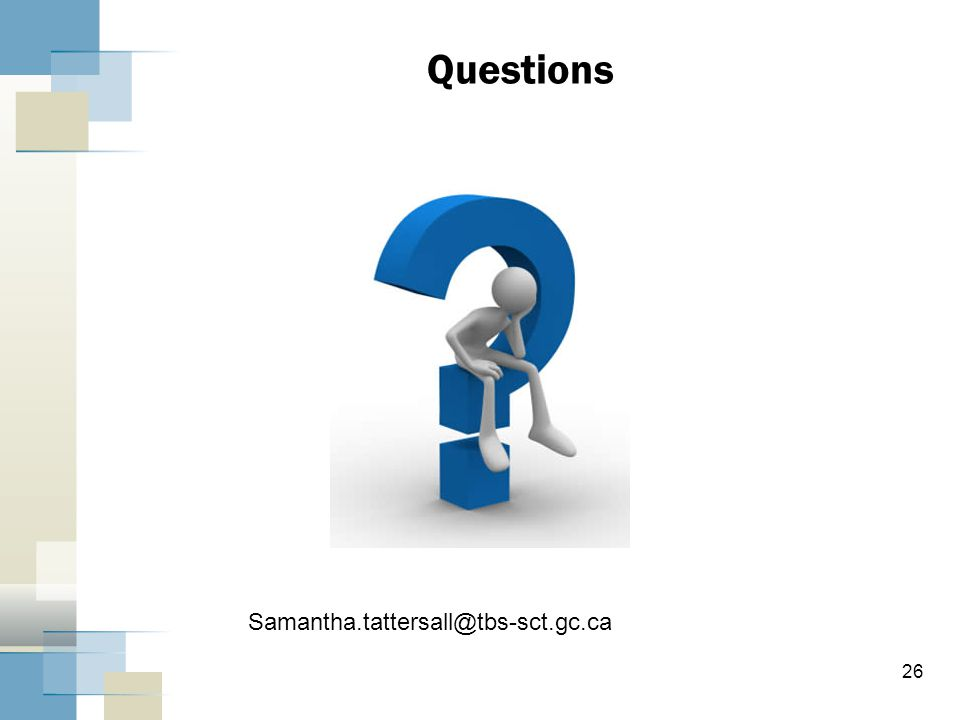 Questions Samantha.tattersall@tbs-sct.gc.ca