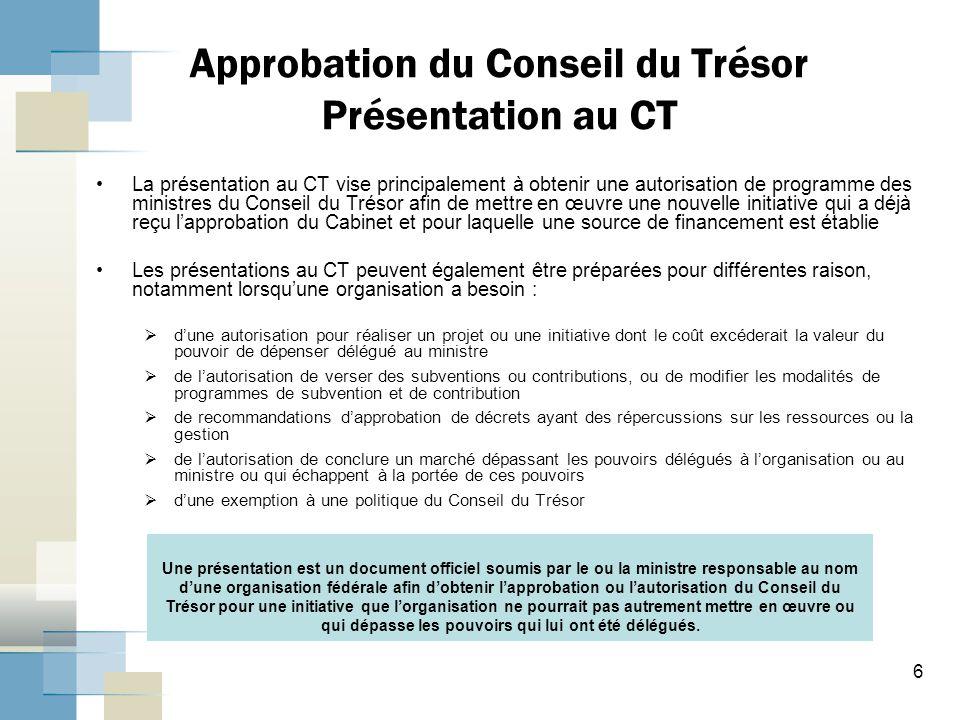 Approbation du Conseil du Trésor Présentation au CT