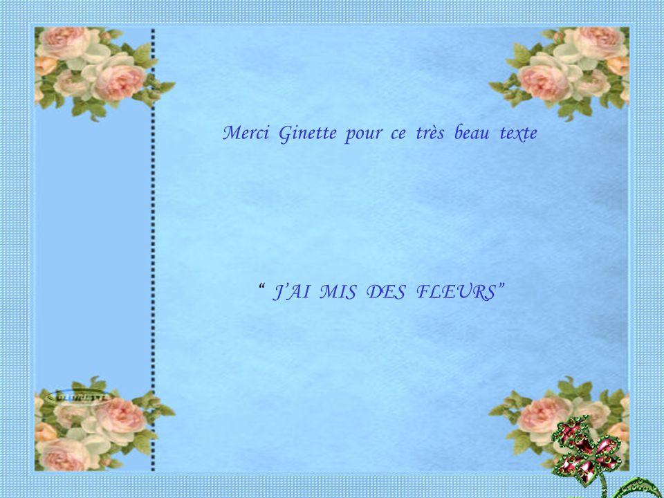 Merci Ginette pour ce très beau texte