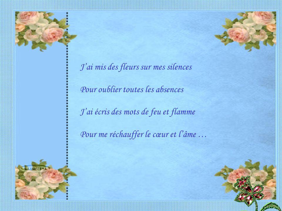 J'ai mis des fleurs sur mes silences