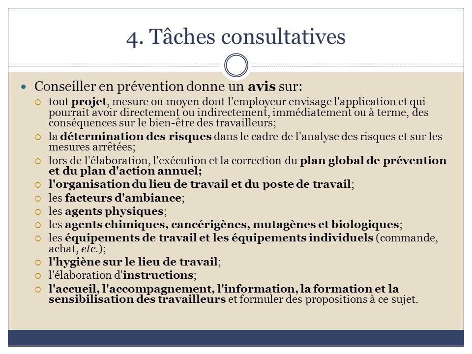 4. Tâches consultatives Conseiller en prévention donne un avis sur: