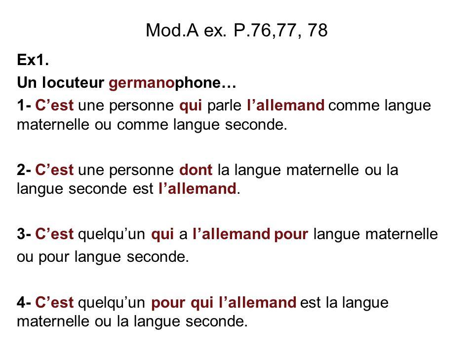 Mod.A ex. P.76,77, 78 Ex1. Un locuteur germanophone…