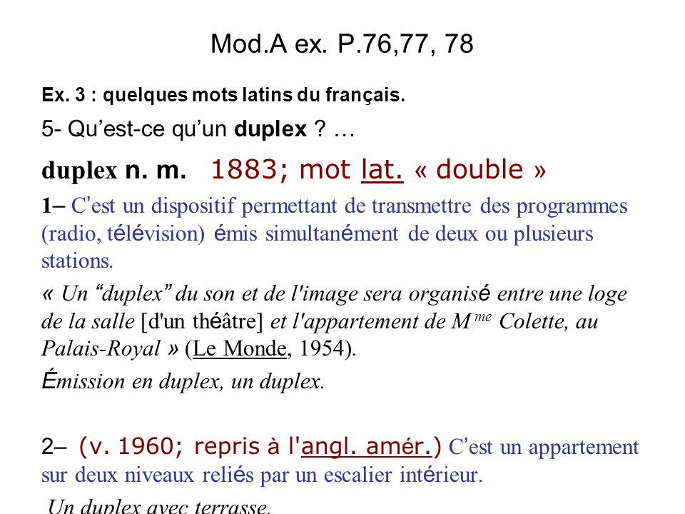 duplex n. m. 1883; mot lat. « double »