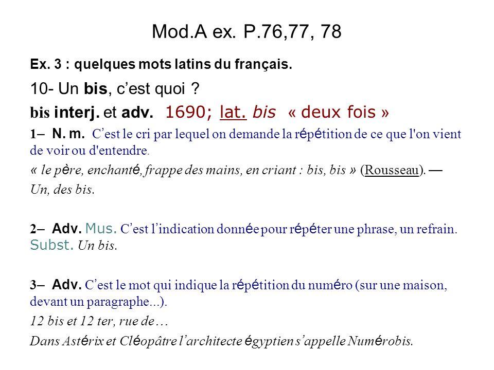Mod.A ex. P.76,77, 78 10- Un bis, c'est quoi