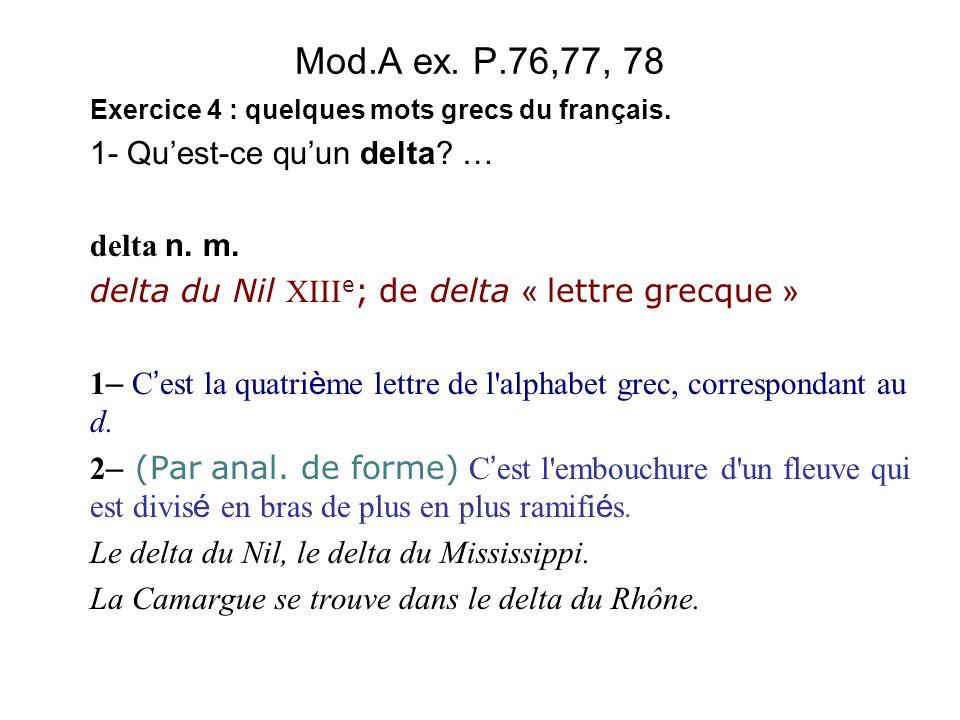 Mod.A ex. P.76,77, 78 1- Qu'est-ce qu'un delta … delta n. m.