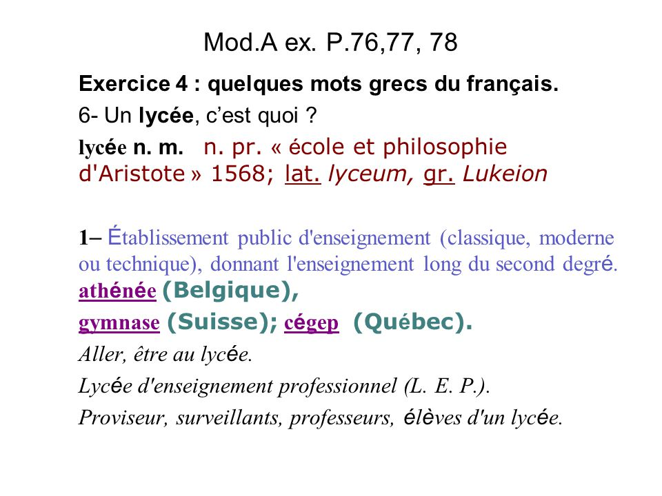 Mod.A ex. P.76,77, 78 Exercice 4 : quelques mots grecs du français.