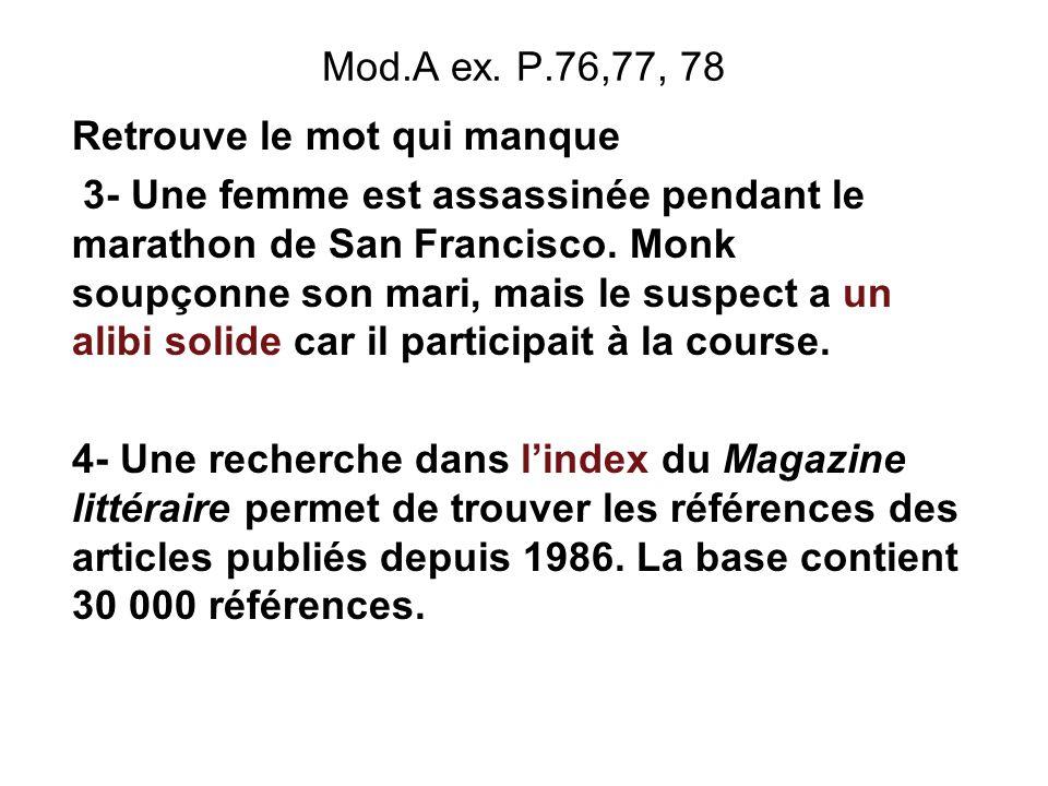 Mod.A ex. P.76,77, 78 Retrouve le mot qui manque.