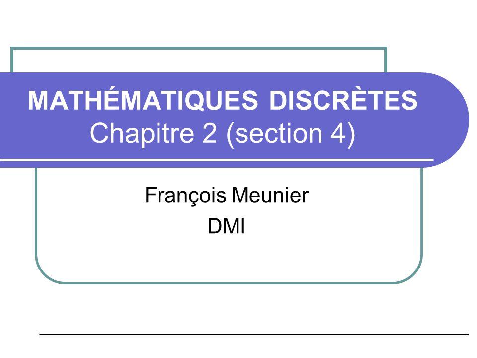 MATHÉMATIQUES DISCRÈTES Chapitre 2 (section 4)