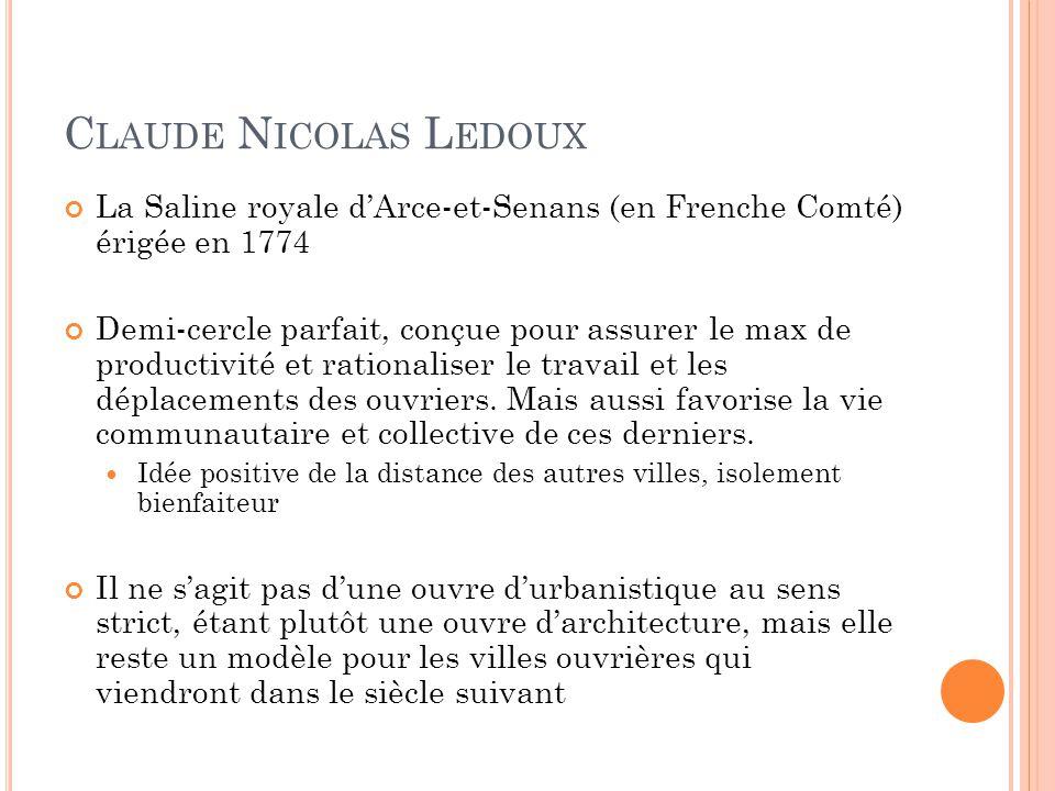 Claude Nicolas Ledoux La Saline royale d'Arce-et-Senans (en Frenche Comté) érigée en 1774.