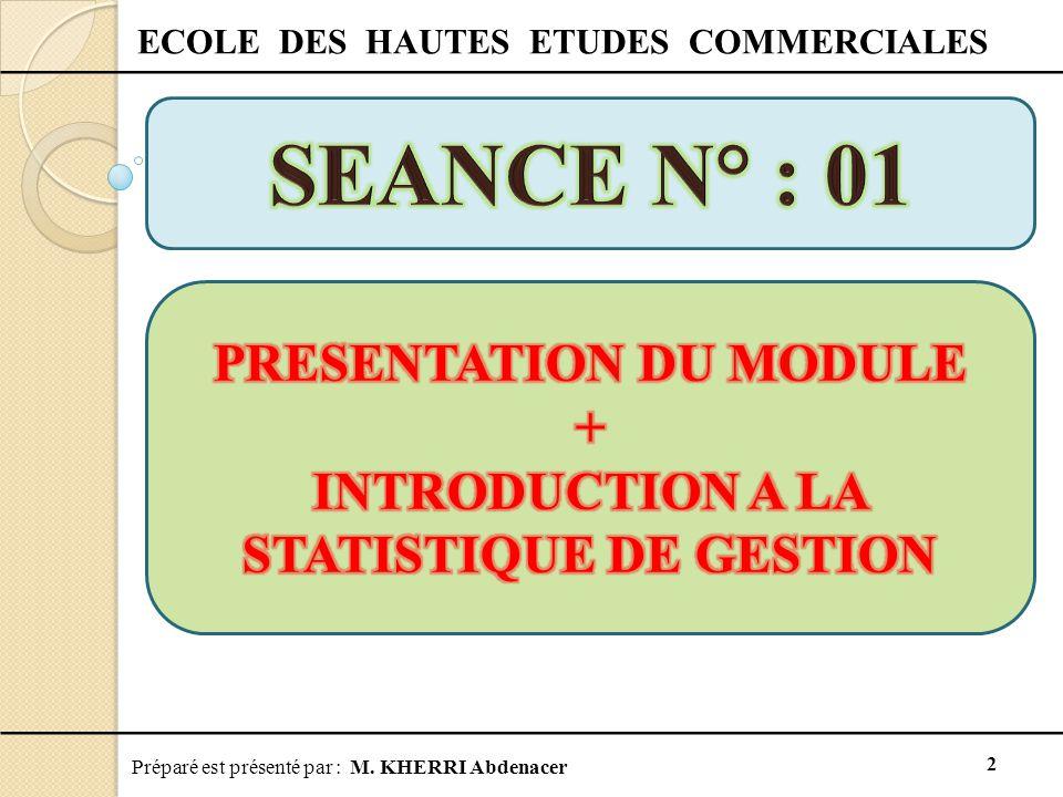 SEANCE N° : 01 PRESENTATION DU MODULE +