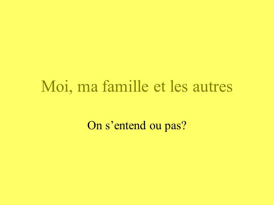 Moi, ma famille et les autres