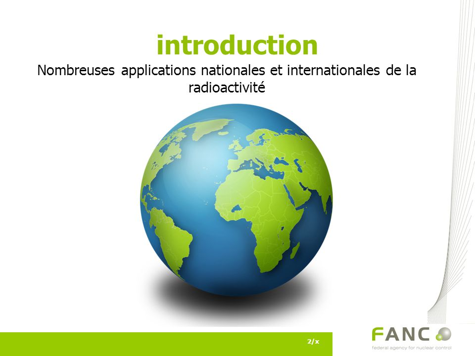 introduction Nombreuses applications nationales et internationales de la radioactivité