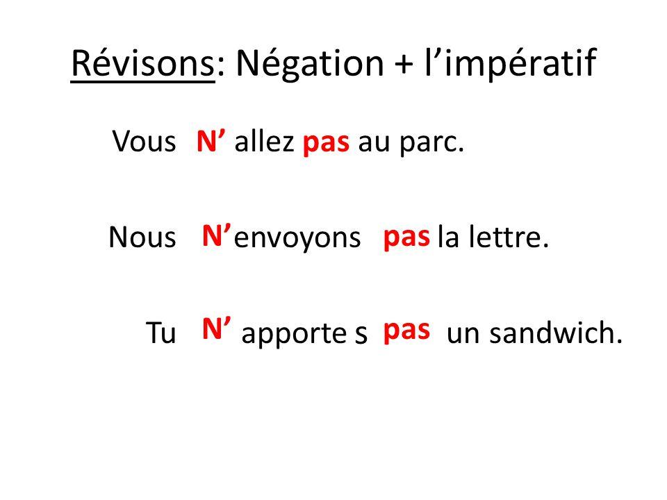 Révisons: Négation + l'impératif