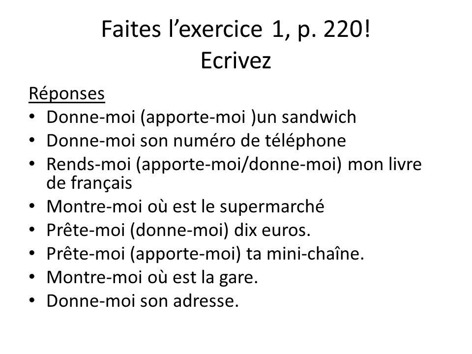 Faites l'exercice 1, p. 220! Ecrivez