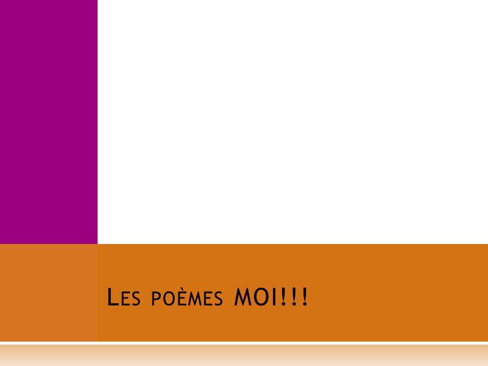 Les poèmes MOI!!!
