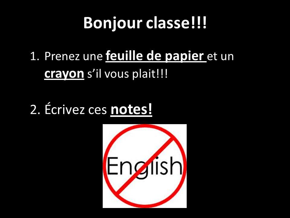 Bonjour classe!!! Écrivez ces notes!